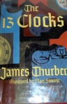 Cover of 1st edition of  The 13 Clocks, hardcover from 1950. Note the spelling of the illustrator's name. Compare it to the title page.